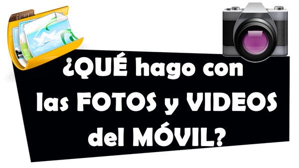 fotos y videos del movil