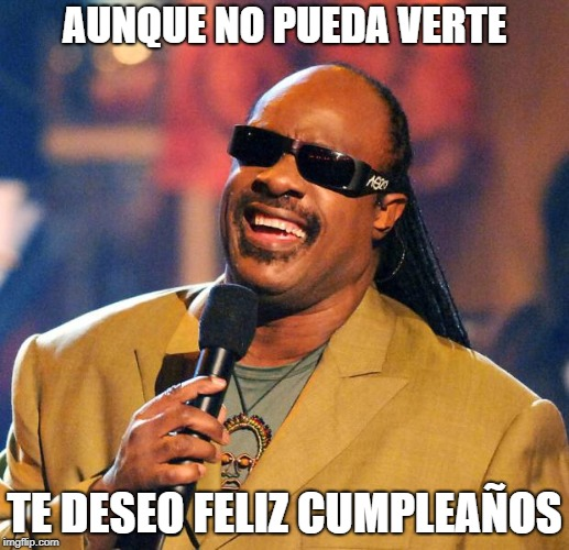 Stevie Wonder meme birthday cumpleaños WhatsApp Facebook